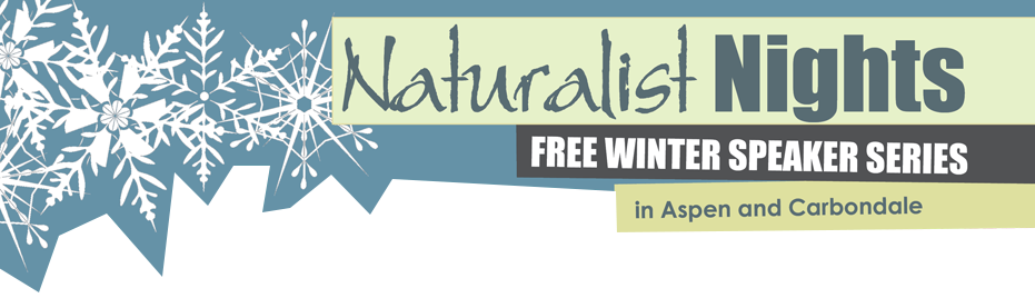 Naturalist Nights 2014 Aspen Carbondale